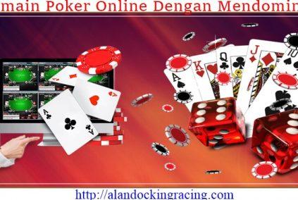Bermain Poker Online Dengan Mendominasi